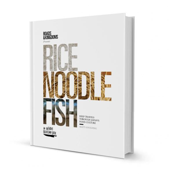 Rice, Noodle, Fish: Deep Travels Through Japan's Food Culture, by Matt Goulding